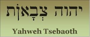1 Yahweh Tsebaoth