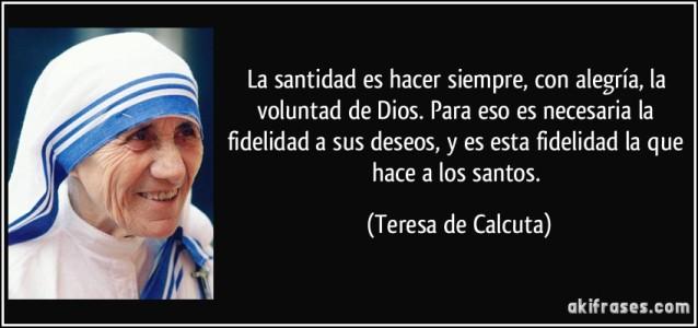 frase-la-santidad-es-hacer-siempre-con-alegria-la-voluntad-de-dios-para-eso-es-necesaria-la-fidelidad-teresa-de-calcuta-132026