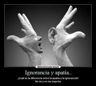 000ignorancia-y-apatia-carteles-ignorancia-y-apatia-desmotivaciones