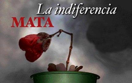 la indiferencia mata