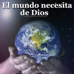 el-mundo-necesita-de-dios